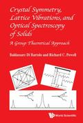 Crystal Symmetry, Lattice Vibrations and Optical Spectroscopy of Solids : A Group Theoretica...