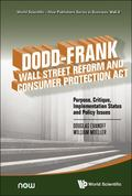 Dodd-Frank Wall Street Reform and Consumer Protection ACT : Purpose, Critique, Implementatio...