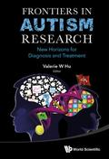 Frontiers in Autism Research : New Horizons for Diagnosis and Treatment