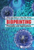 Bioprinting : Principles and Applications