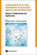 Compendium of in Vivo Monitoring in Real-Time Molecular Neuroscience