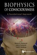 Biophysics of Consciousness : A Foundational Approach