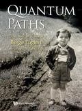 Quantum Paths : Festschrift in Honor of Berge Englert on His 60th Birthday