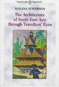 Architecture of South-East Asia Through Travellers' Eyes