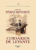 Corsarios De Levante/ Privateers from the East