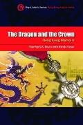 The Dragon and the Crown: Hong Kong Memoirs