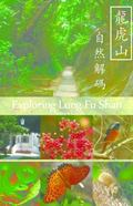 Exploring Lung Fu Shan : A Nature Guide