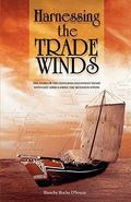 Harnessing the Trade Winds. The Story of the Centuries-Old Indian Trade with East Africa, us...