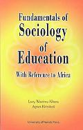 Fundamentals Of Sociology Of Education With Reference To Africa