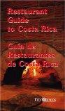 Restaurant Guide to Costa Rica/Guia de Restaurantes de Costa Rica (Spanish and English Edition)