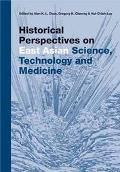 Historical Perspectives on East Asian Science, Technology and Medicine