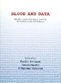 Blood & Data Ethical, Legal And Social Aspects Of Human Genetic Databases