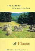 The Cultural Reconstruction of Places
