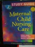 Study Guide to Accompany Maternal Child Nursing Care