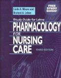 Study Guide for Lehme Pharmacology for Nursing Care