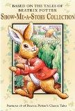 Based on the Tales of Beatrix Potter: Show-Me-A-Story Collection, Vol. 1-4