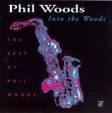 Into the Woods: Best of Phil Woods