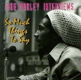 Bob Marley Interviews So Many Things