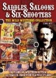 Saddles Saloons & Six-Shooters - The Wild Westerns Collection