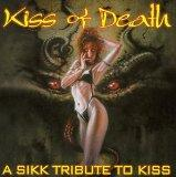 Kiss of Death: Sikk Tribute to Kiss