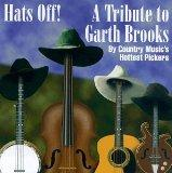 Hats Off: Tribute to Garth Brooks