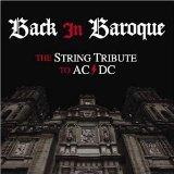 Back in Baroque: The String Quartet Tribute to AC/DC