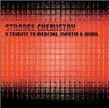 Strange Chemistry: A Tribute to Medeski, Martin & Wood
