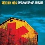 Pick My Kiss: Bluegrass Red Hot Chili Pepper