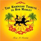 Hawaiian Tribute Bob Marley: Keep It Burning