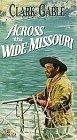 Across the Wide Missouri [VHS]
