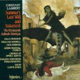 Constant Lambert: Summer's Last Will and Testament / The Rio Grande / Aubade Heroique