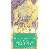 How the Rhinoceros Got His Skin and How the Camel Got His Hump [VHS]