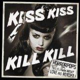 Kiss Kiss Kill Kill [Vinyl]