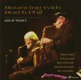 Bouncing With Bud And Phil: Live at Yoshi's