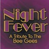 Night Fever: A Tribute To The Bee Gees