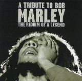 A Tribute To Bob Marley: The Riddim Of A Legend