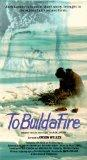 To Build a Fire [VHS]