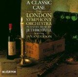 A Classic Case: The London Symphony Orchestra Plays The Music Of Jethro Tull, Featuring Ian ...