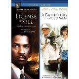 License to Kill / A Gathering of Old Men