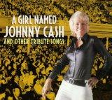 A Girl Named Johnny Cash & Other Tribute Songs