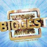 Worship's Biggest Anthems: 30 Significant Songs Of Worship
