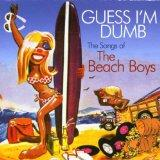 Guess I'm Dumb: The Songs of the Beach Boys