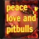 Peace Love & Pitbulls