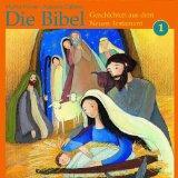 Die Bibel: Geschichten aus dem Neuen Testament 1