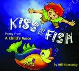 Kiss the Fish: Poetry From a Child's Voice