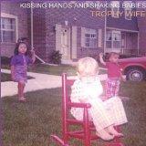 Kissing Hands & Shaking Babies