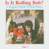 Is It Rolling Bob: A Reggae Tribute to Bob Dylan