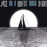 Jazz on a White Moon Night