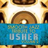 Usher Smooth Jazz Tribute, Vol. 2