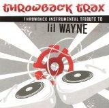 Throwback Trax: Instrumental to Lil Wayne
